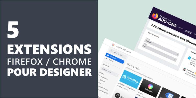 5 extensions de navigateur essentielles pour web designer